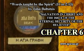6. SALVATION IN CHRIST AND THE ISSUE OF THE ETERNAL SECURITY OF THE BELIEVER (Chapter 6).