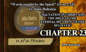 23. SALVATION IN CHRIST AND THE ISSUE OF THE ETERNAL SECURITY OF THE BELIEVER (Chapter 23).